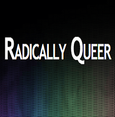 Radically Queer